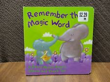 Remember the Magic Word. A story about saying please and thank you!
