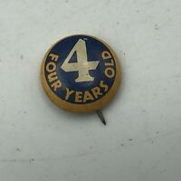 "Vintage Four Years Old Birthday 5/8"" Button Pin Pinback Older   R8"