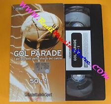 VHS film GOL PARADE I gol piu'belli della storia del calcio 50-1 (F139) no dvd