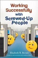 Working Successfully with Screwed-Up People by Elizabeth B. Brown
