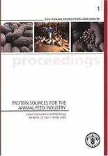 Protein Sources for the Animal Feed Industry: Expert Consultation and Workshop,