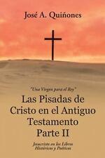 Las Pisadas de Cristo En El Antiguo Testamento Parte II: Jesucristo En Los Libro