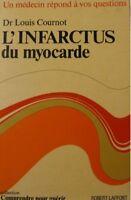 DR LOUIS COURNOT l'infarctus du myocarde 1974 LAFFONT++
