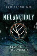 Melancholy : Book Two of the Cure (Omnibus Edition): By McConaghy, Charlotte