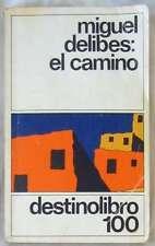 EL CAMINO - MIGUEL DELIBES - ED. DESTINO 1980 - VER DESCRIPCIÓN