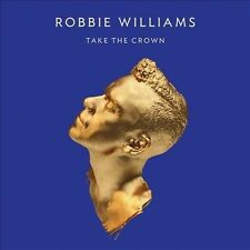 Take the Crown by Robbie Williams (England) (CD + DVD 2012, Island (Label))