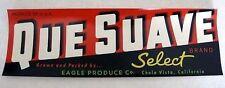1950s Que Suave Fruit Crate Label Chula Vista San Diego