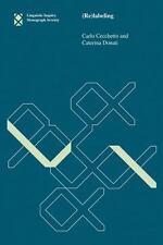 (Re)labeling (Linguistic Inquiry Monographs) by Cecchetto, Carlo, Donati, Cater