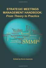 Strategic Meetings Management Handbook: From Theory to Prac... by Iwamoto, Kevin