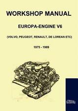 Workshop Manual Engine Volvo, Peugeot, Renault, de Lorean (2009, Paperback)