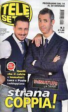 Telesette 2018 3.Luca Bizzarri-Paolo Kessisoglu,Veronica Pivetti,Giorgio Lupano
