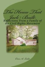 The House That Jack Built: : Reflections from a Family of the Civil Rights...