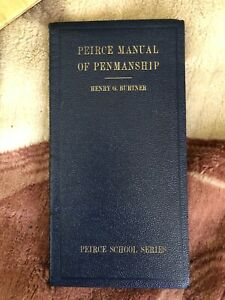 1938 ~ Peirce Manual of Penmanship  ~ Peirce School Series.  Henry G Burtner