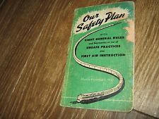 Our Safety Plan Eight Generals Rules List  Unsafe Practices First Aid book 1950