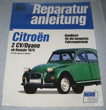 Reparaturanleitung Citroen 2CV 2CV6 Ente + Dyane 6 + Mehari ab Baujahr 1975