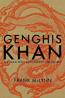 Genghis Khan: The Man Who Conquered the World by McLynn, Frank