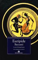 Baccanti, EURIPIDE, TESTO ORIGINALE A FRONTE, OSCAR MONDADORI COD:9788804459316