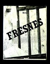 FRESNES  REPORTAGE D'UN TEMOIN - RIO - Ed DE LA COURONNE 1947