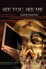 See You, See Me by Gene Ingold (2002, Paperback)