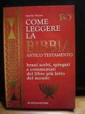 Aurelio Penna,COME LEGGERE LA BIBBIA, Antico testamento, De Vecchi editore, 1998