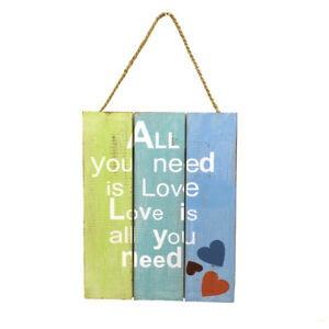 QUOTE Wall Plaque All You Need is Love Fair Trade Handmade