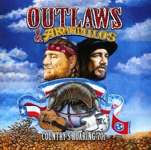 Legacy Recordings - Outlaws & Armadillos: Country's Roaring 70's