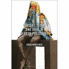 Sorcery Totem and Jihad in African Philosophy; Hardback Book, 9781350013117