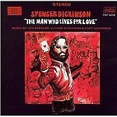 Spencer Dickinson - The Man Who Lives for Love (2006)  CD  NEW  SPEEDYPOST