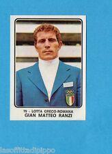 CAMPIONI dello SPORT 1973/74-Figurina n.79- RANZI -LOTTA GRECO-ROMANA-Rec