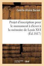 Projet d'Inscription Pour le Monument a Elever a la Memoire de Louis XVI by...