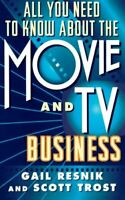 All You Need to Know about the Movie and T.V. Busin... by Trost, Scott Paperback