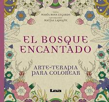 El Bosque Encantado: Arte - Terapia Para Colorear (Paperback or Softback)