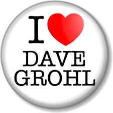"""I Love / Heart DAVE GROHL 1"""" Pin Button Badge Foo Fighters Nirvana Drummer Rock"""