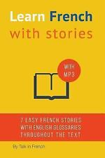 Learn French with Stories: 7 Short Stories For Beginner and Intermediate Stude..