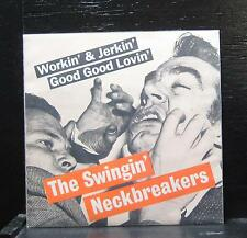 "The Swingin' Neckbreakers - Workin' & Jerkin' Mint- 7"" Vinyl 1993 Estrus ES 747"