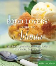 Food Lovers' Guide to® Atlanta: The Best Restaurants, Markets & Local Culina