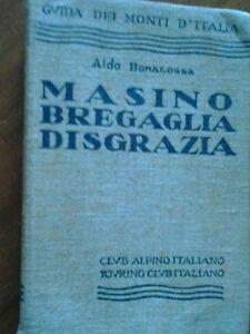 MASINO BREGAGLIA DISGRAZIA  1936 Bonacossa CAI TOURING  GUIDA MONTI D'ITALIA