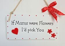 Gift For Mum, sign plaque,Hearts and Flowers,Polka Dot Ribbon