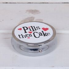 Pills then Cake Pill box tin Container fun gift 6cm Bright Side New