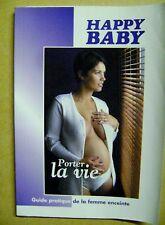 Guide pratique de la femme enceinte Porter la vie Happy Baby  /J3