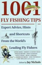 1001 Fly Fishing Tips: Expert Advice, Hints and Shortcuts From the World's Leadi