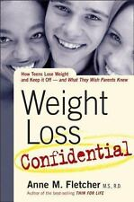 Weight Loss Confidential: How Teens Lose Weight and Keep It Off - and What They