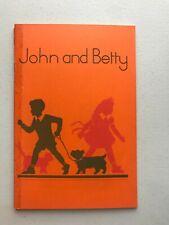 John and Betty First edition 1951 Vintage children's reader Marjorie Howden