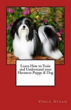 Learn How to Train Understand Your Havanese Puppy Dog Vince Stead Paperback Az