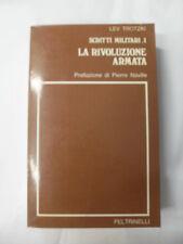 TROTZKI - RIVOLUZIONE ARMATA - ED.FELTRINELLI - 1°ED.1971