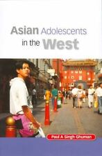 Asian Adolescents in the West by Paul A. Singh Ghuman (1999, Paperback)
