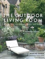 The Outdoor Living Room: Stylish Ideas for Porches, Patios, and Pools, Baker, Ma