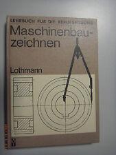 Maschinenbauzeichnen ~Lothmann /Lehrbuch für Berufsausbildung /Maschinenbau