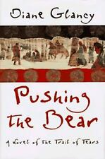 Pushing the Bear: A Novel of the Trail of Tears by Glancy, Diane, Good Book
