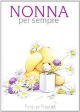 Nonna per sempre. Forever friends - D. Barbieri - Libro Nuovo in offerta!